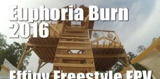 Euphoria-Burn-2016-Effigy-FPV-Freestyle