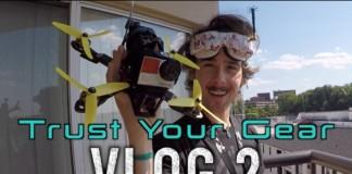 Trust-Your-Gear-I-Vlog-I-FPVlife