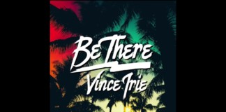 Vince-Irie-Be-There-Audio-Only