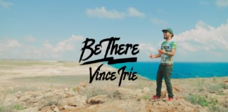 Vince-Irie-Be-There-Official-Music-Video