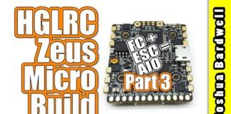 HGLRC-Zeus-Betaflight-F4-AIO-FC-ESC-PART-3