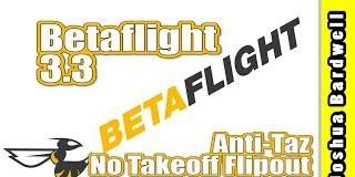 BETAFLIGHT-3.3-Runaway-Takeoff-Prevention-anti-taz