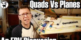 FPV-Discussion-Planes-Vs-Quads