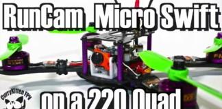 FPV-Reviews-RunCam-Micro-Swift-testing-on-a-220-sized-quad