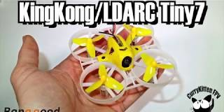 FPV-Reviews-The-KingKongLDARC-Tiny7-Advanced-supplied-by-Banggood
