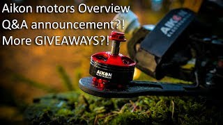 Aikon-Electronics-2207-2450kv-motors-overview-QA-more-GIVEAWAYs-VLOG-FPV-freestyle