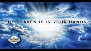 The-Heaven-Is-In-Your-Hands