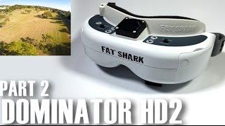 New-FatShark-Dominator-HD2-FPV-Goggles-Review-Part-2